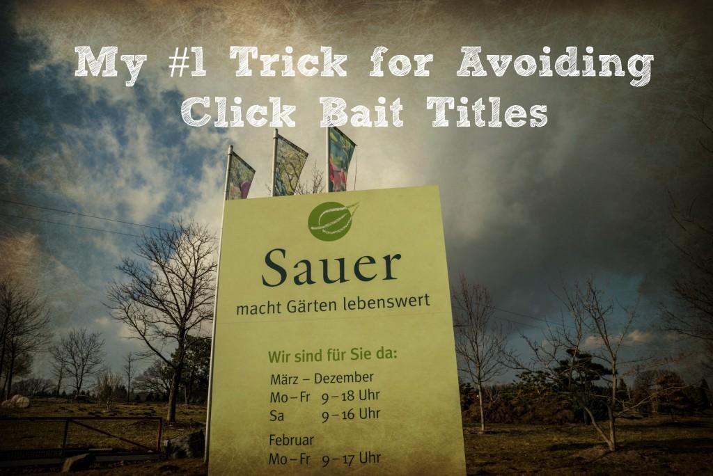 Avoiding Click Bait Titles