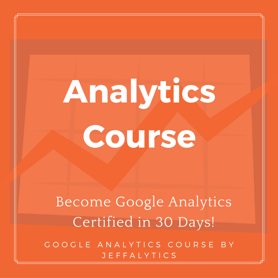 Google Analytics Consulting And Online Courses By Jeffalytics