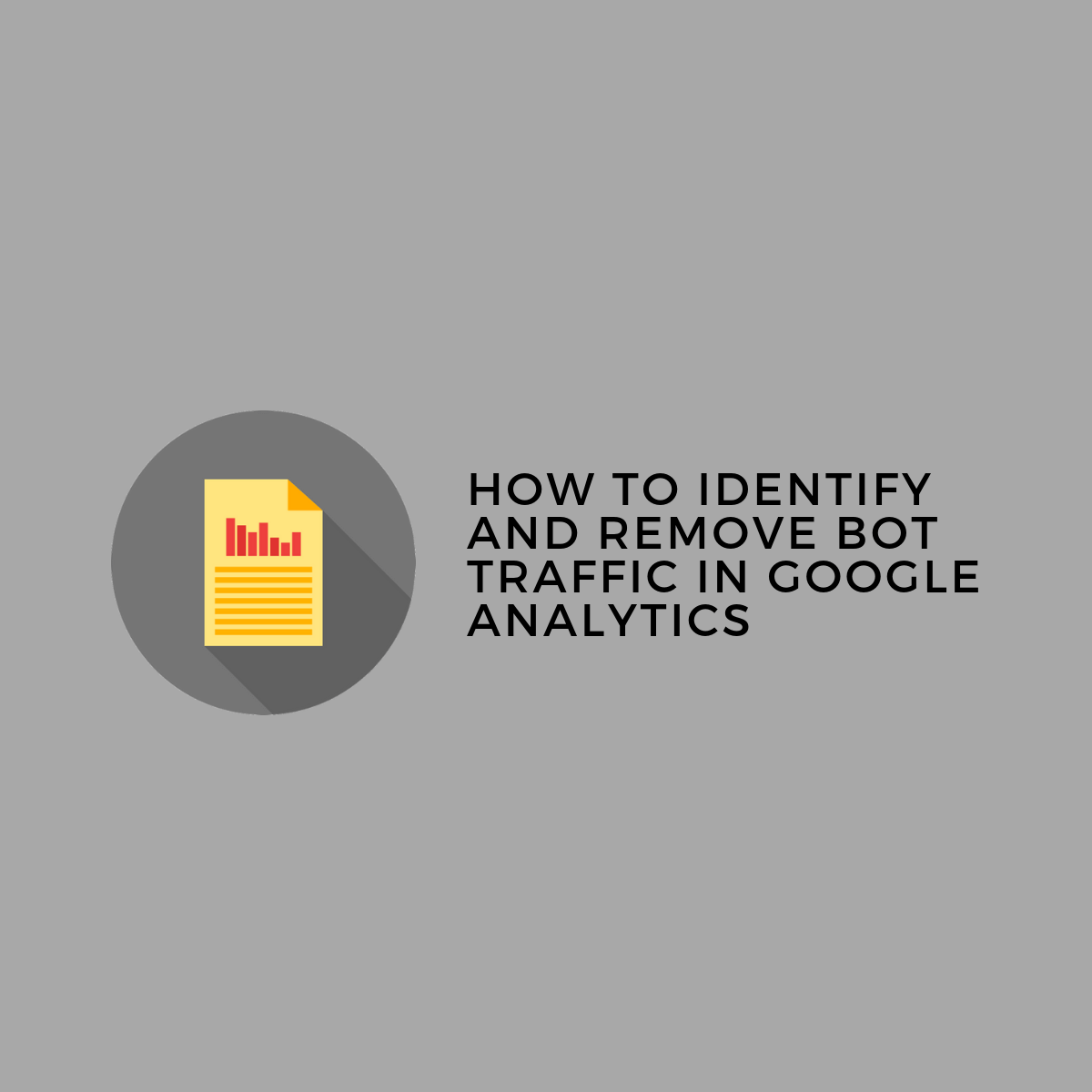 How to Identify and Remove Bot Traffic in Google Analytics - Jeffalytics